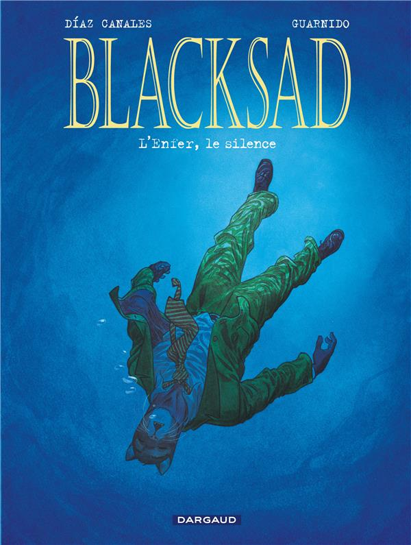 BLACKSAD T4 L'ENFER, LE SILENCE T4 GUARNIDO/JUANJO DARGAUD